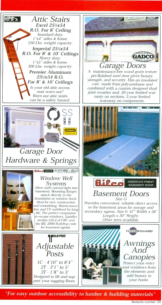 Beckerle Lumber - Attic stair way doors - Memphis                                               Garage Doors          - GADCO                                               Garage Door Hardware                                                 Basement Doors                                               Window Wells                                                Adjustable posts                                               AWNINGS